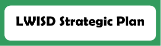 Button link to the LWISD webpage where the district's strategic plan is located